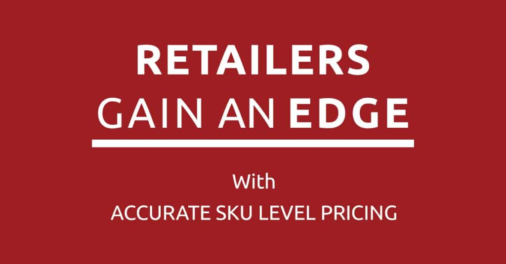 Retailers Gain Edge With Accurate SKU Level Pricing Data. GrowByData
