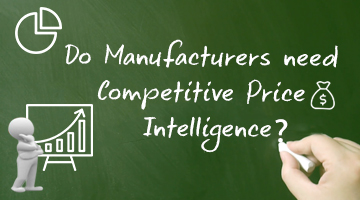 Do manufacturers need Competitive Price Intelligence. Dynamic Pricing. GrowByData