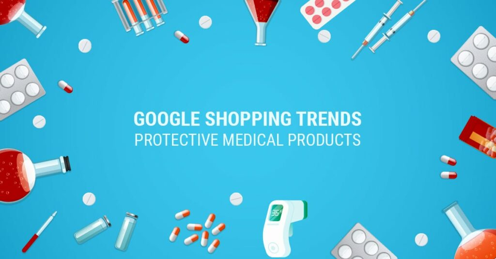 Google Shopping Trends for Protective Medical Products -GrowByData