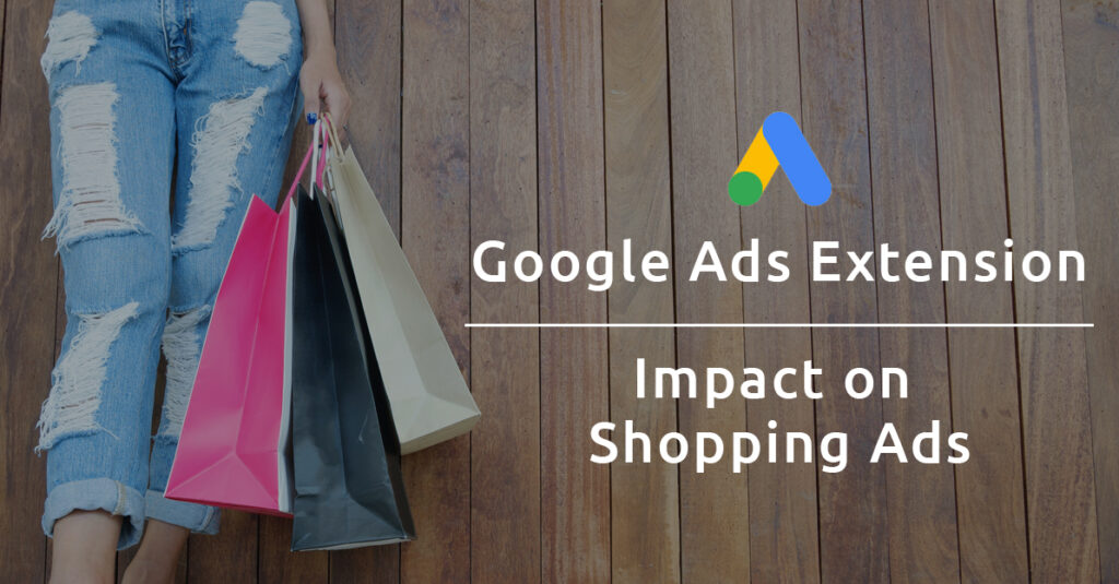 Google Shopping Ad Extensions & its Impact on Campaign Performance. GrowByData
