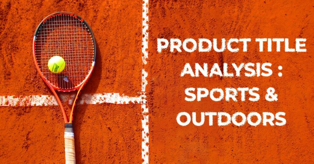 Google Shopping Ads Product title analysis - sports & outdoor